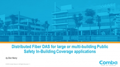 APCO 2017 - Distributed Fiber DAS for large or multi-building Public Safety In-Building Coverage applications